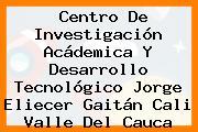 Centro De Investigación Acádemica Y Desarrollo Tecnológico Jorge Eliecer Gaitán Cali Valle Del Cauca