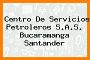 Centro De Servicios Petroleros S.A.S. Bucaramanga Santander
