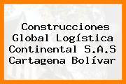 Construcciones Global Logística Continental S.A.S Cartagena Bolívar