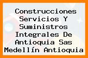 Construcciones Servicios Y Suministros Integrales De Antioquia Sas Medellín Antioquia