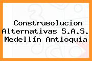 Construsolucion Alternativas S.A.S. Medellín Antioquia