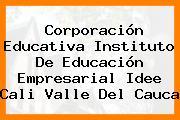 Corporación Educativa Instituto De Educación Empresarial Idee Cali Valle Del Cauca