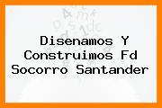Disenamos Y Construimos Fd Socorro Santander