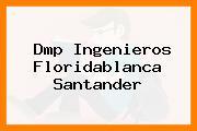 Dmp Ingenieros Floridablanca Santander