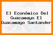 El Económico Del Guacamayo El Guacamayo Santander