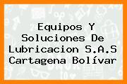 Equipos Y Soluciones De Lubricacion S.A.S Cartagena Bolívar