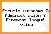 Escuela Autonoma De Administración Y Finanzas Ibagué Tolima