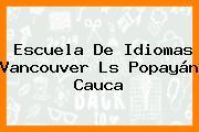 Escuela De Idiomas Vancouver Ls Popayán Cauca