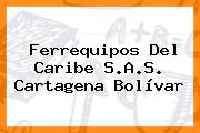 Ferrequipos Del Caribe S.A.S. Cartagena Bolívar
