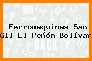 Ferromaquinas San Gil El Peñón Bolívar
