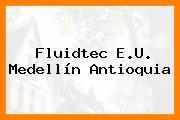 Fluidtec E.U. Medellín Antioquia