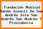 Fundación Musical Banda Juvenil De San Andrés Isla San Andrés San Andrés Y Providencia