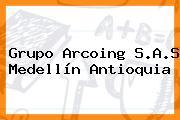 Grupo Arcoing S.A.S Medellín Antioquia