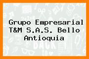 Grupo Empresarial T&M S.A.S. Bello Antioquia
