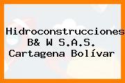 Hidroconstrucciones B& W S.A.S. Cartagena Bolívar