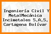 Ingeniería Civil Y MetalMecánica Incimetales S.A.S. Cartagena Bolívar