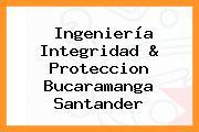 Ingeniería Integridad & Proteccion Bucaramanga Santander