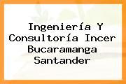 Ingeniería Y Consultoría Incer Bucaramanga Santander