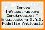 Innova Infraestructura Construccion Y Arquitectura S.A.S. Medellín Antioquia