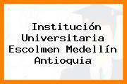 Institución Universitaria Escolmen Medellín Antioquia