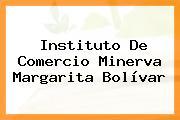 Instituto De Comercio Minerva Margarita Bolívar