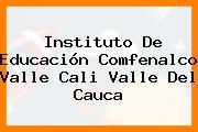 Instituto De Educación Comfenalco Valle Cali Valle Del Cauca