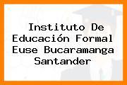 Instituto De Educación Formal Euse Bucaramanga Santander