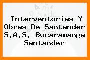 Interventorías Y Obras De Santander S.A.S. Bucaramanga Santander