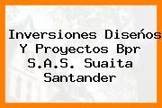 Inversiones Diseños Y Proyectos Bpr S.A.S. Suaita Santander