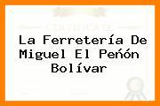 La Ferretería De Miguel El Peñón Bolívar
