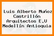 Luis Alberto Muñoz Castrillón Arquitectos E.U Medellín Antioquia