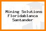 Mining Solutions Floridablanca Santander
