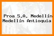 Proa S.A. Medellín Medellín Antioquia