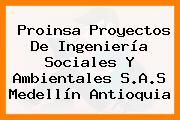 Proinsa Proyectos De Ingeniería Sociales Y Ambientales S.A.S Medellín Antioquia