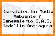 Servicios En Medio Ambiente Y Saneamiento S.A.S. Medellín Antioquia