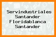 Servindustriales Santander Floridablanca Santander