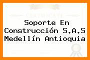 Soporte En Construcción S.A.S Medellín Antioquia