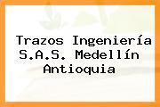 Trazos Ingeniería S.A.S. Medellín Antioquia