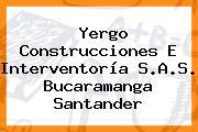 Yergo Construcciones E Interventoría S.A.S. Bucaramanga Santander